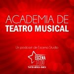podcast academia de teatro musical